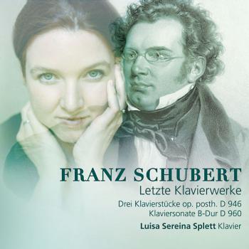 Franz Schubert: Letzte Klavierwerke